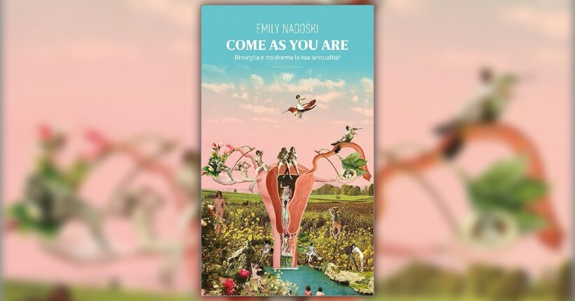 Introduzione - Come As You Are - Libro di Emily Nagoski