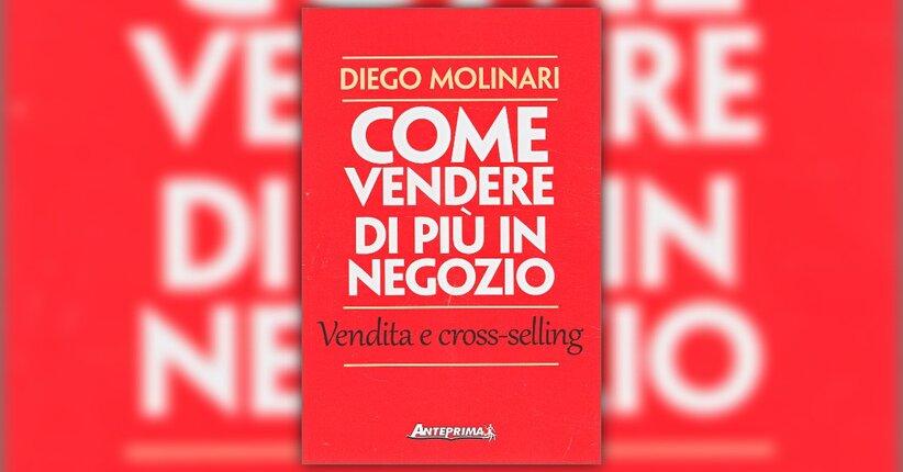Introduzione - Come vendere di più in negozio - Libro di Diego Molinari