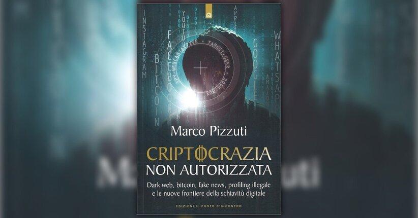 Introduzione - Criptocrazia Non Autorizzata - di Marco Pizzuti