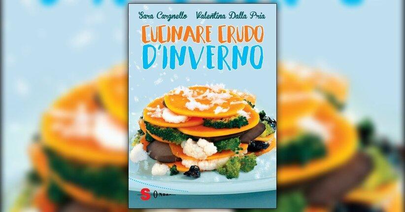 Introduzione - Cucinare Crudo in Inverno - Libro di Sara Cargnello