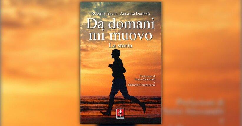Introduzione - Da domani mi muovo - Libro di Roberto Travan e Annalisa Dorbolò