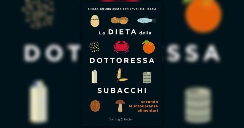 """Estratto da """"La Dieta della Dottoressa Subacchi secondo le Intolleranze Alimentari"""""""