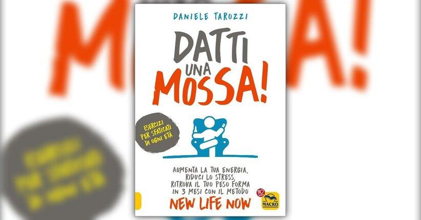 Introduzione - Datti una Mossa! - Libro di Daniele Tarozzi