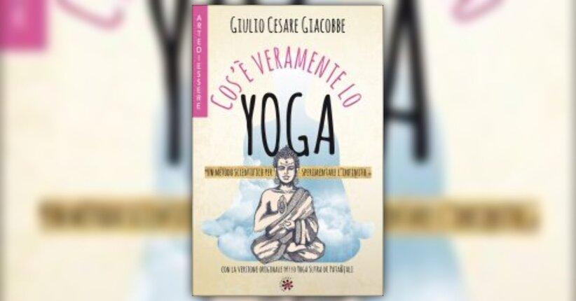 """Introduzione del libro """"Cos'è Veramente lo Yoga"""" di Giulio Cesare Giacobbe"""