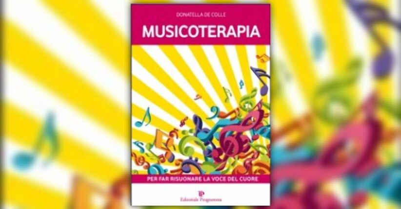 """Introduzione del libro """"Musicoterapia"""" di Donatella De Colle"""