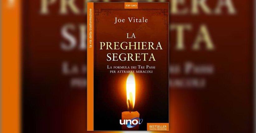 Introduzione dell'autore - La Preghiera Segreta - Libro di Joe Vitale
