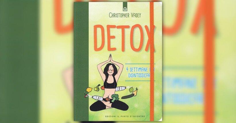 Introduzione - Detox: 4 settimane per disintossicarsi - Libro di Christopher Vasey