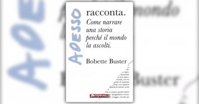 """Introduzione di """"Adesso Racconta"""" libro di Bobette Buster"""