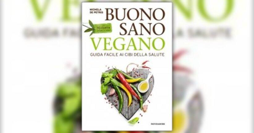 """Introduzione di """"Buono Sano Vegano"""" libro di Michela De Petris"""