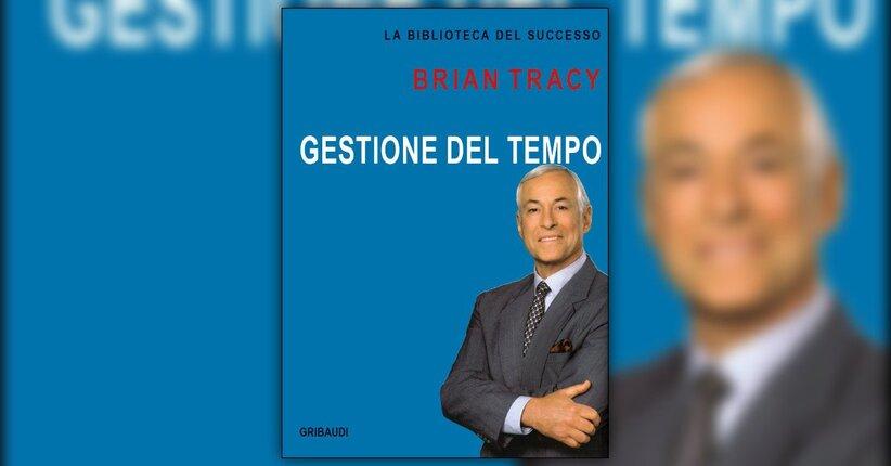 """Introduzione di """"Gestione del Tempo"""" libro di Brian Tracy"""