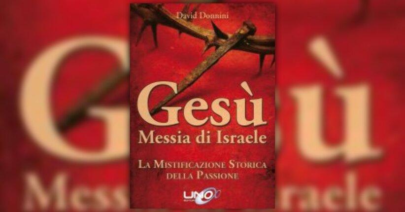 "Introduzione di ""Gesù, Messia di Israele"" libro di David Donnini"