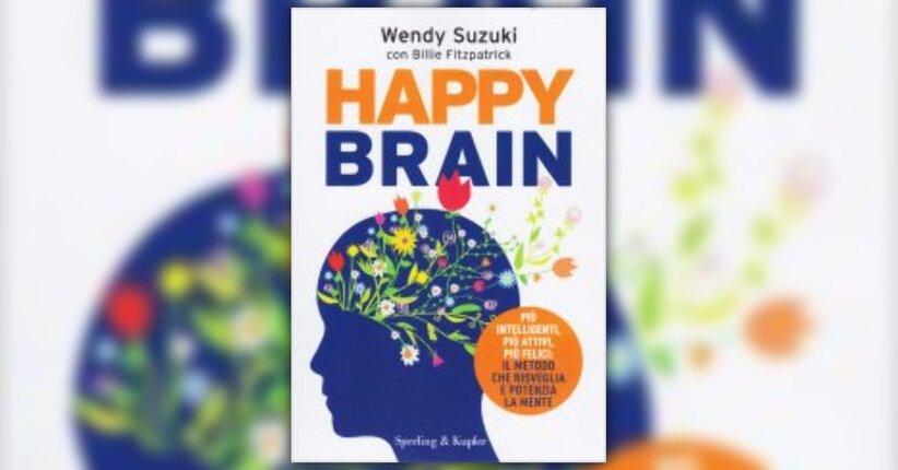 """Introduzione di """"Happy Brain"""" - Libro di Wendy Suzuki"""