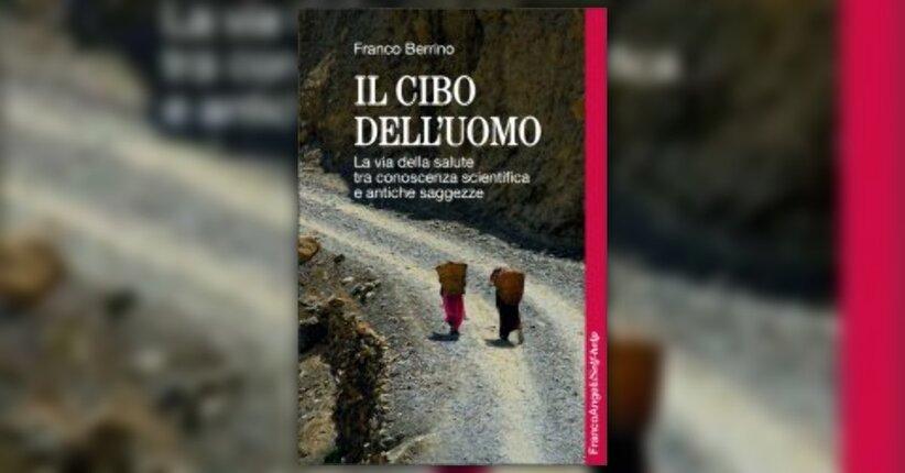 """Introduzione di """"Il Cibo dell'Uomo"""" libro di Franco Berrino"""