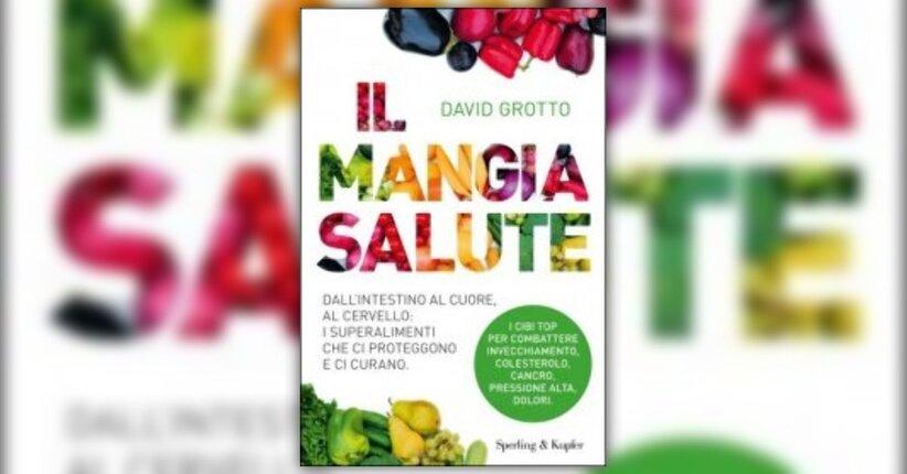 """Introduzione di """"Il Mangiasalute"""" libro di David Grotto"""