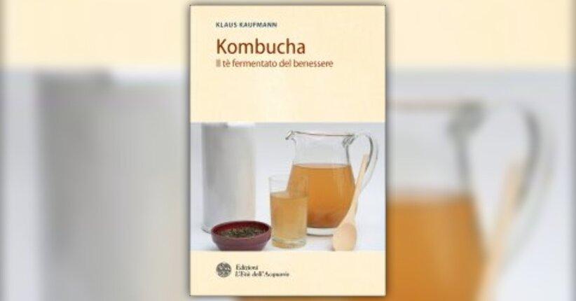 """Introduzione di """"Kombucha - Il tè fermentato del benessere"""""""