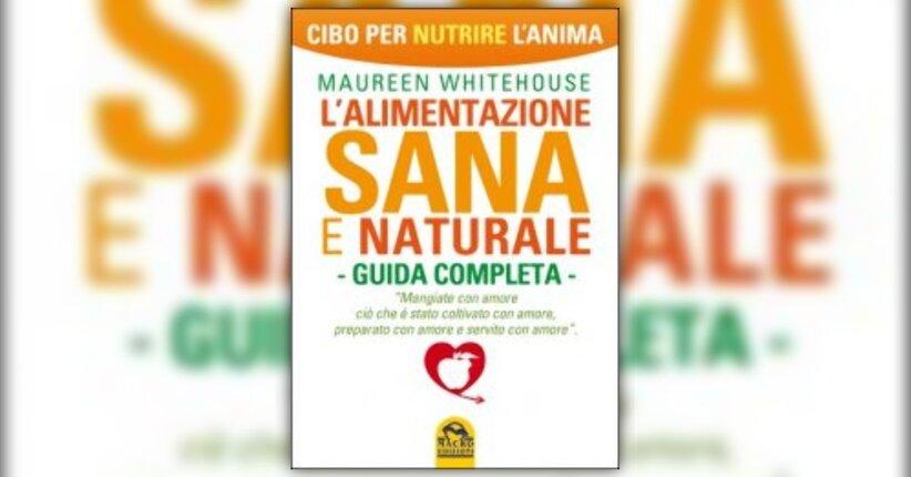 """Introduzione di """"L'Alimentazione Sana e Naturale"""""""