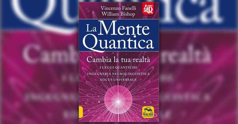 "Introduzione di ""La Mente Quantica"" - Libro di William Bishop e Vincenzo Fanelli"