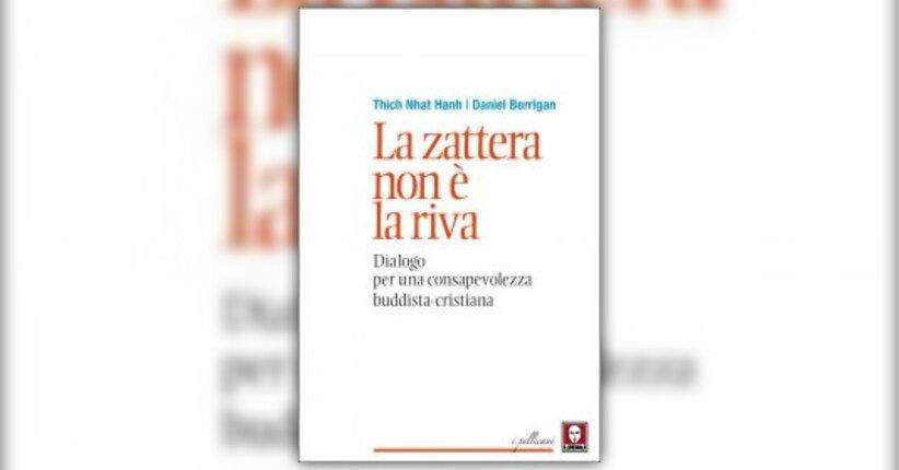 """Introduzione di """"La Zattera non è la Riva"""" libro di Thich Nhat Hanh e Daniel Berrigan"""