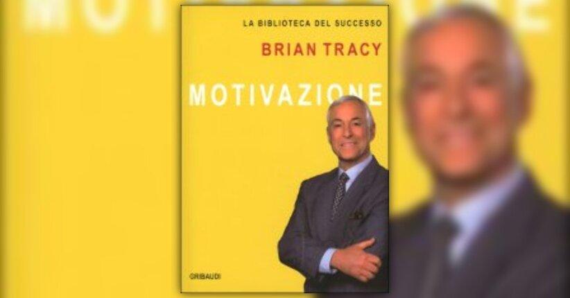 """Introduzione di """"Motivazione"""" libro di Brian Tracy"""
