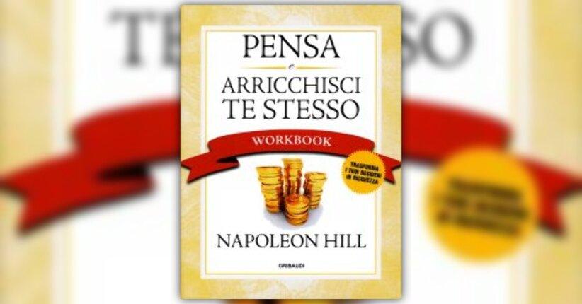 """Introduzione di """"Pensa e Arricchisci Te Stesso - Workbook"""" libro di Napoleon Hill"""