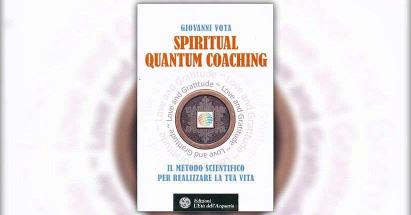 """Introduzione di """"Spiritual Quantum Coaching"""" Libro di Giovanni Vota"""