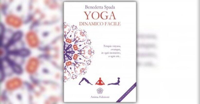 """Introduzione di """"Yoga Dinamico Facile"""" libro di Benedetta Spada"""