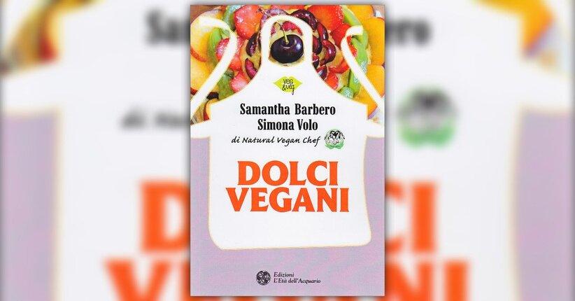 Introduzione - Dolci Vegani - Libro di Samantha Barbero e Simona Volo