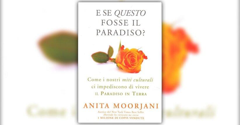 Introduzione - E se Questo fosse il Paradiso? - Libro di Anita Moorjani