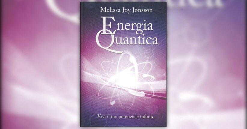 Introduzione - Energia Quantica - Libro di Melissa Joy Jonsson