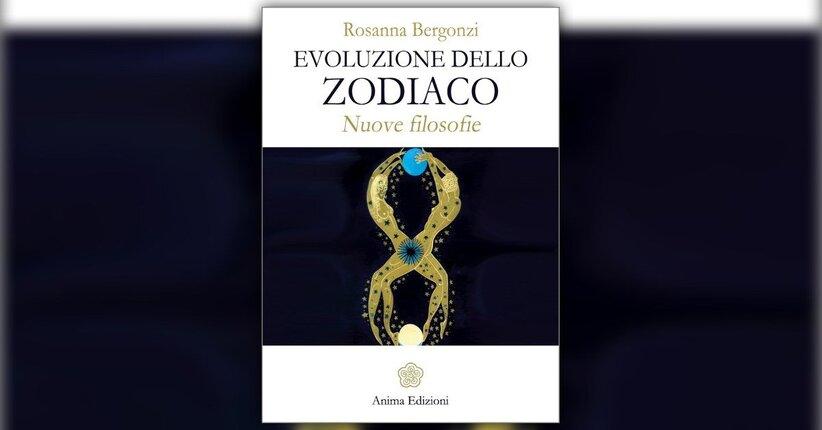 Introduzione - Evoluzione dello Zodiaco - Libro di Rosanna Bergonzi