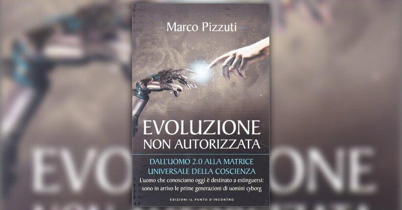 Introduzione - Evoluzione non Autorizzata - Libro di Marco Pizzuti