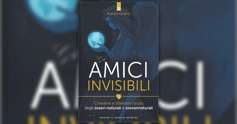 Introduzione - Gli Amici Invisibili - di Patrick Guérin