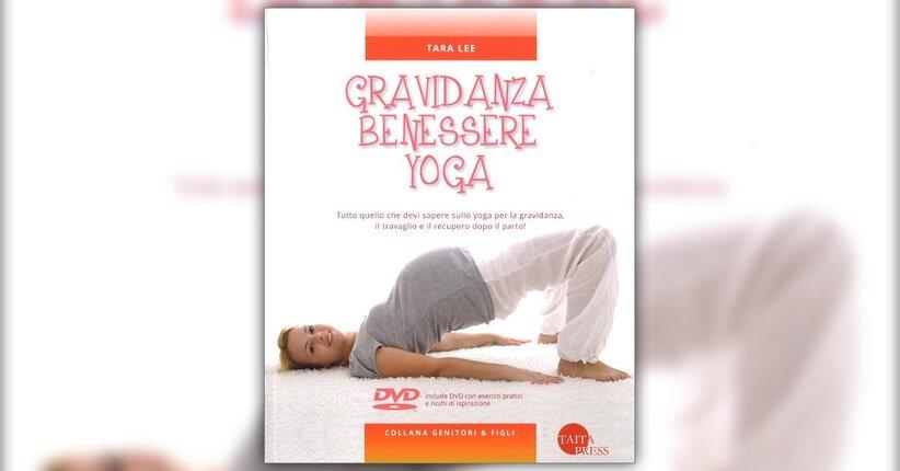 Introduzione - Gravidanza Benessere Yoga - Libro di Tara Lee e Mary Atwood