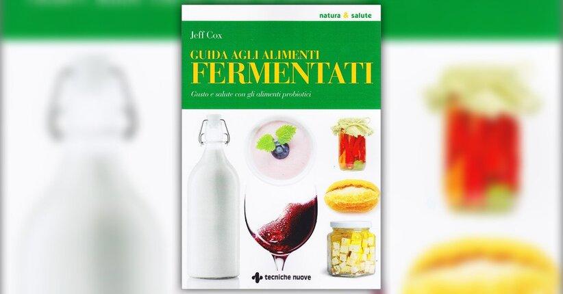 Introduzione - Guida agli Alimenti Fermentati - Libro di Jeff Cox