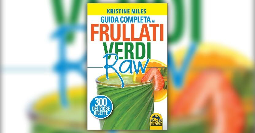 Introduzione - Guida Completa ai Frullati Verdi Raw - Libro di Kristine Miles