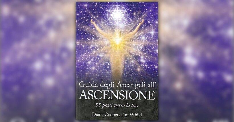 Introduzione - Guida degli Arcangeli all'Ascensione - Libro di Diana Cooper e Tim Whild