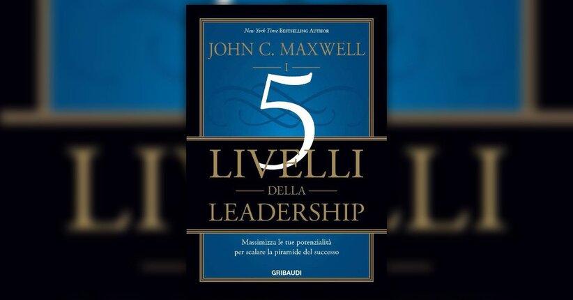 I 5 livelli della leadership libro di john c maxwell di john c maxwell 1 anno fa fandeluxe Gallery