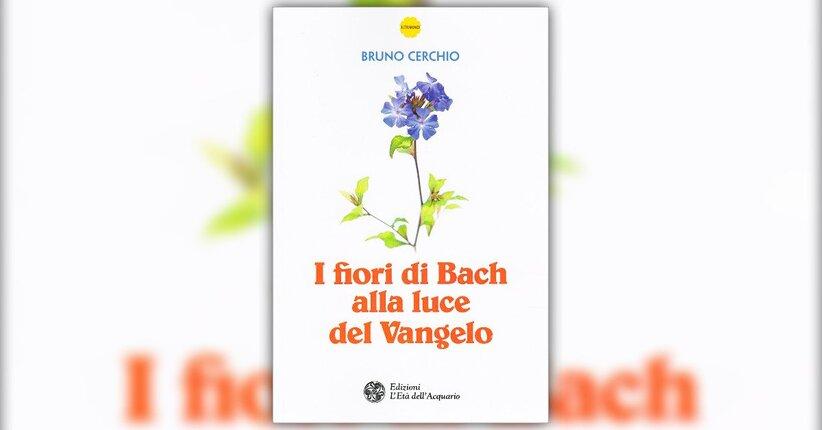 Introduzione - I Fiori di Bach alla Luce del Vangelo  - Libro di Bruno Cerchio