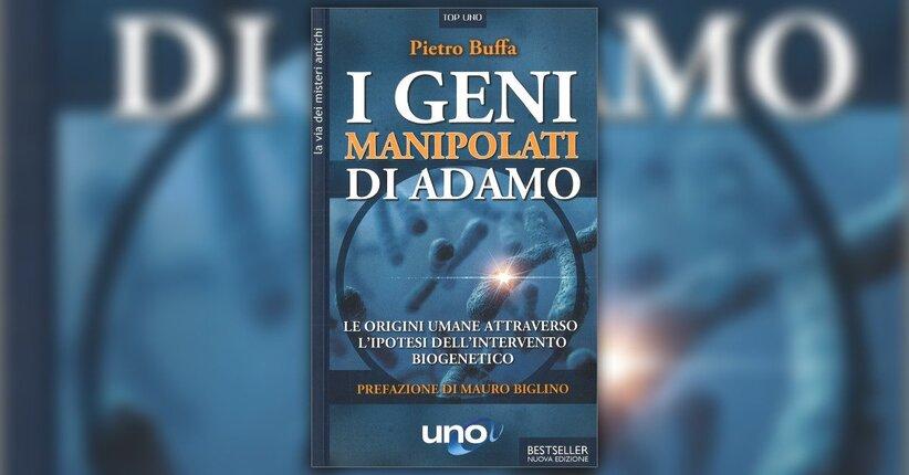 Introduzione - I Geni Manipolati di Adamo - Libro di Pietro Buffa
