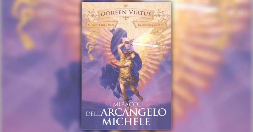Introduzione - I Miracoli dell'Arcangelo Michele - Libro di Doreen Virtue