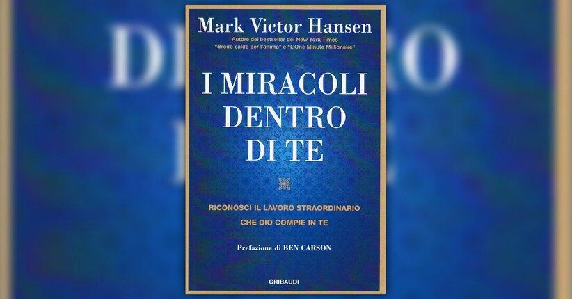 Introduzione - I Miracoli Dentro di Te - Libro di Mark Victor Hansen