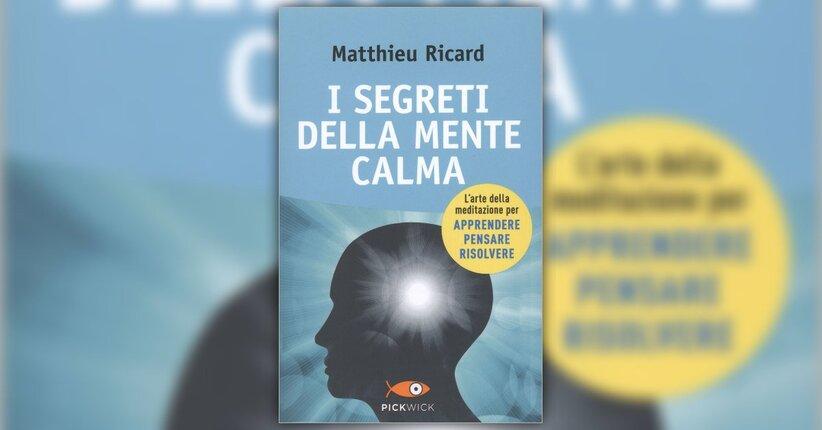 Introduzione - I Segreti della Mente Calma - Libro di Matthieu Ricard