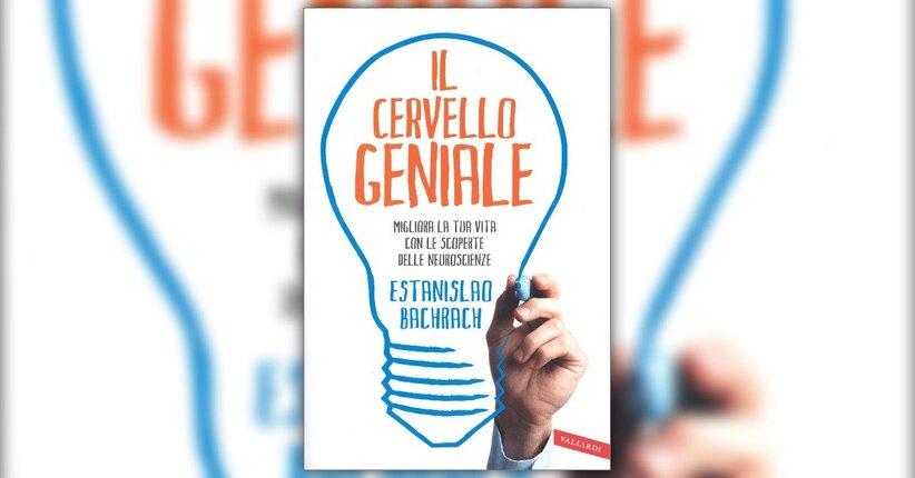 Introduzione - Il Cervello Geniale - Libro di Estanislao Bachrach
