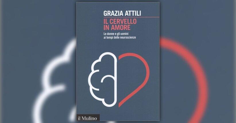 Introduzione - Il Cervello in Amore - Libro di Grazia Attili