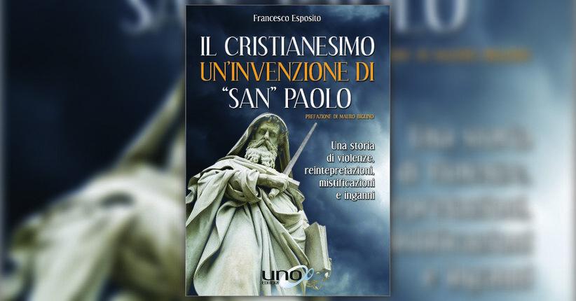 """Introduzione - Il Cristianesimo: un'invenzione di """"San"""" Paolo - Libro di Francesco Esposito"""