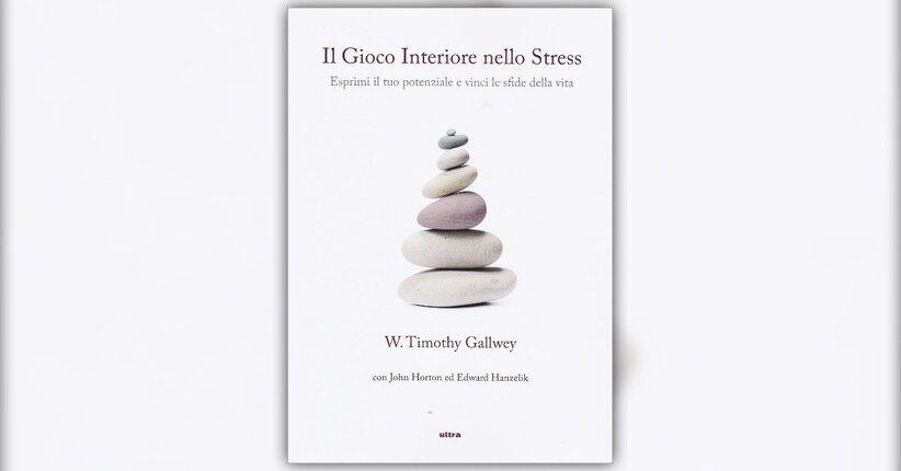 Introduzione - Il Gioco Interiore nello Stress - Libro di W. Timothy Gallwey
