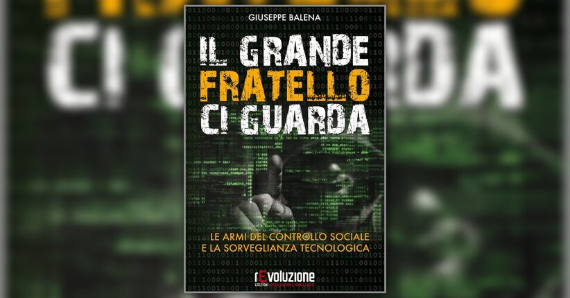 Introduzione - Il Grande Fratello ci Guarda - Libro di Giuseppe Balena