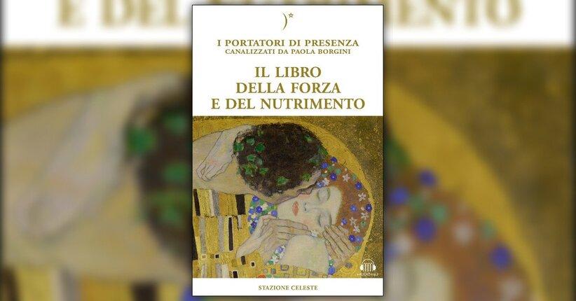 Introduzione - Il Libro della Forza e del Nutrimento - Libro di Paola Borgini