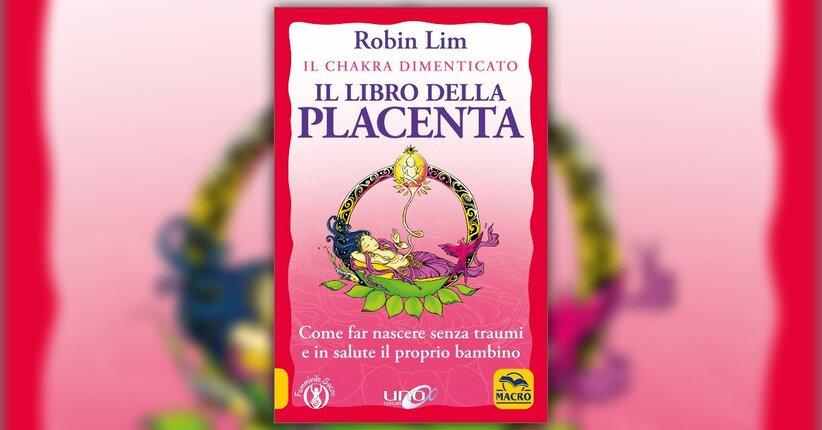 Introduzione - Il Libro della Placenta - Libro di Robin Lim