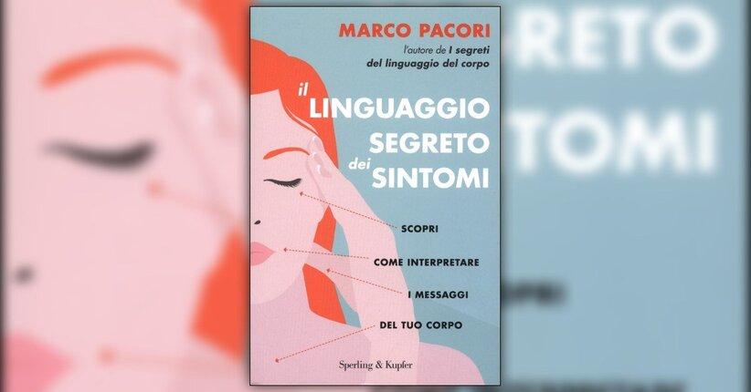 Introduzione - Il Linguaggio Segreto dei Sintomi - Libro di Marco Pacori